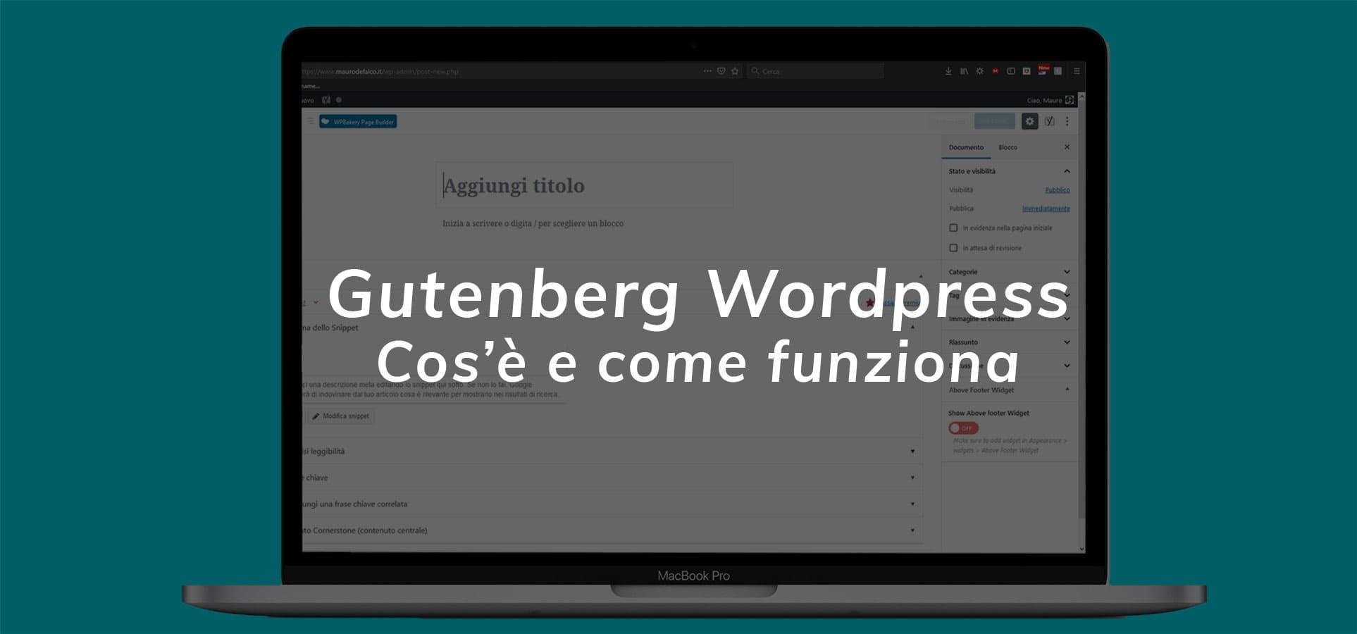 Gutenberg per WordPress: Cos'è e come funziona il nuovo Editor