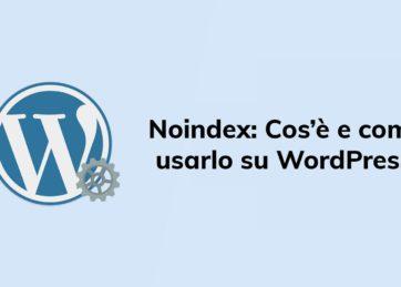 Noindex: Cos'è e come usarlo su WordPress