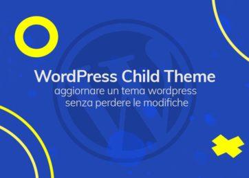 WordPress Child Theme: aggiornare un tema wordpress senza perdere le modifiche