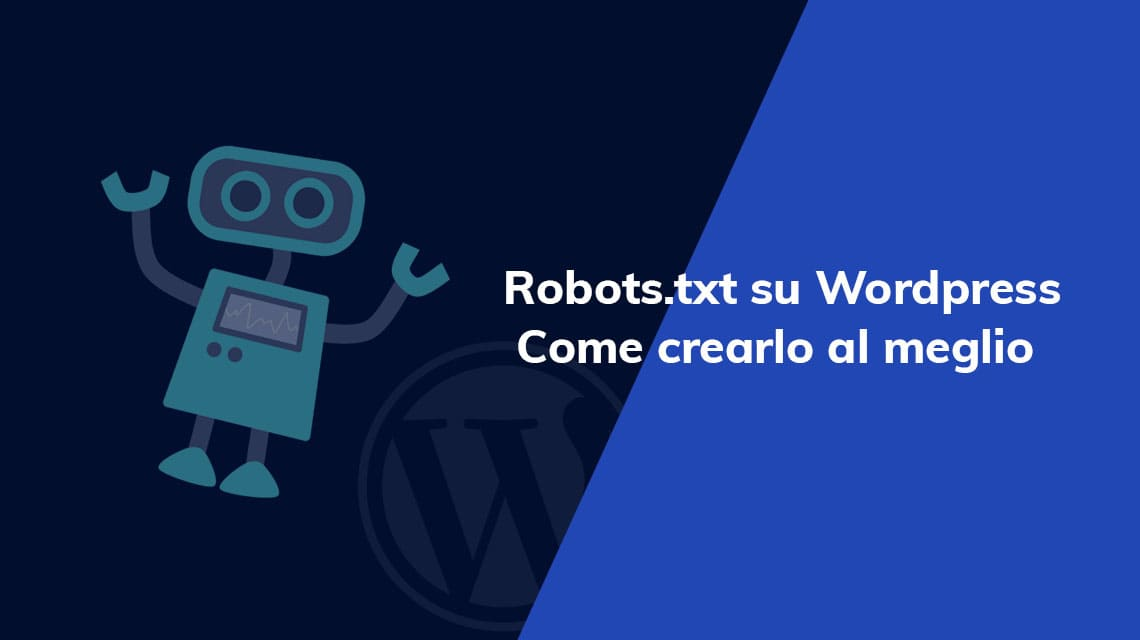 Robots.txt su WordPress: Come crearlo al meglio