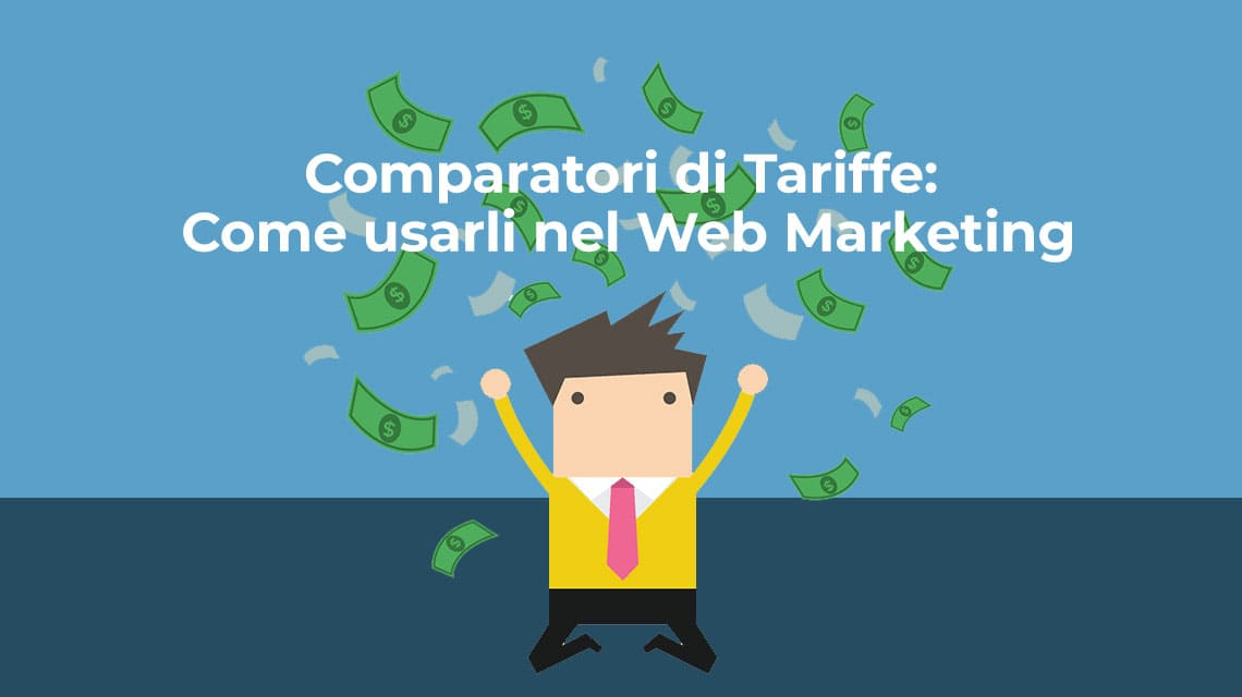 Comparatori di Tariffe: Come usarli nel Web Marketing