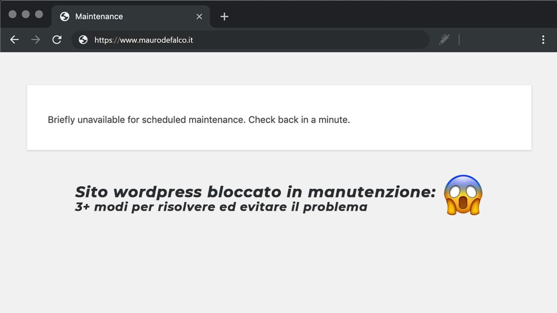 Sito wordpress bloccato in manutenzione: 3+ modi per risolvere ed evitare il problema